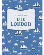 Classic Works of Jack London