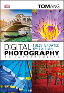 Digital Photography, An Introduction, 5th Edition - Fully Updated